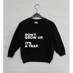 Don't grow up Sweater